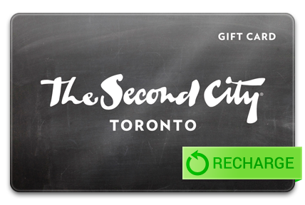 Recharge your The Second City Canada Card